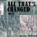 All That's Changed Vol. 2 CD