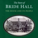 The Story of Bride Hall (Hardback Edition)