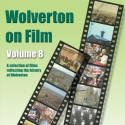 Wolverton on Film DVD Vol 8